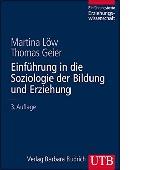 Einführung in die Soziologie der Bildung und Erziehung Martina Löw Thomas Geier