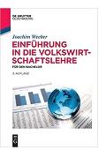 Einführung in die Volkswirtschaftslehre für den Bachelor Joachim Weeber