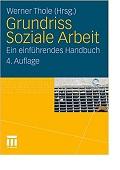 Grundriss Soziale Arbeit Ein einführendes Handbuch Werner Thole