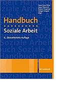 Handbuch Soziale Arbeit: Grundlagen der Sozialarbeit und Sozialpädagogik Hans-Uwe Otto Hans Thiersch