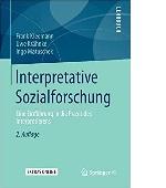 Interpretative Sozialforschung Eine Einführung in die Praxis des Interpretierens Frank Kleemann