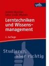 Jasmin Bastian, Lena Groß-Mylnek Lerntechniken und Wissensmanagement. Wissen erwerben, speichern und verwerten