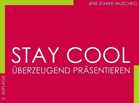 stay cool überzeugend präsentieren