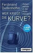 Wer kriegt die Kurve Zeitenwende in der Automobilindustrie Ferdinand Dudenhöffer