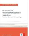 Ulrike A. Richter, Nadja Fügert Wissenschaftssprache verstehen. Wortschatz – Grammatik – Stil – Lesestrategien