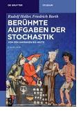 Berühmte Aufgaben der Stochastik. Von der Anfängen bis heute Rudolf Haller Friedrich Barth