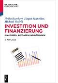 Investition und Finanzierung. Klausuren, Aufgaben und Lösungen Burchert Schneider Vorfeld